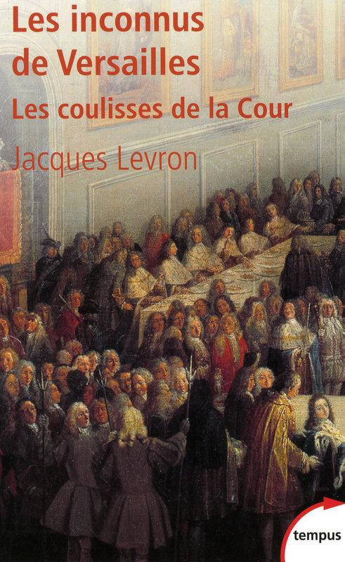 """""""Les inconnus de Versailles"""", de Jacques Levron"""