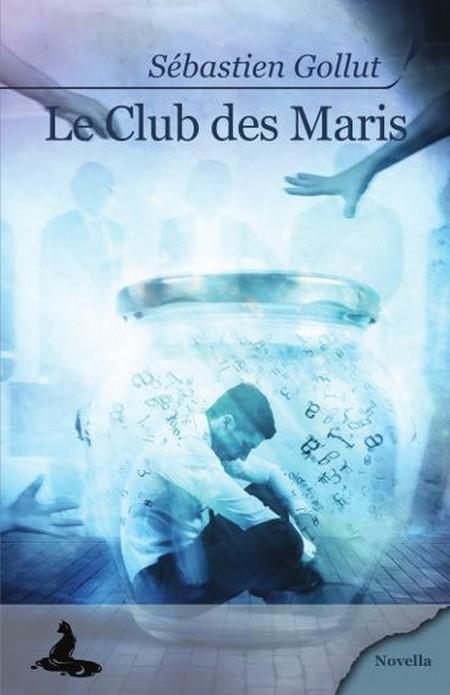 « Le Club des Maris », de Sébastien Gollut