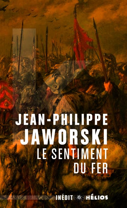 """""""Le sentiment du fer"""", de Jean-Philippe Jaworski"""