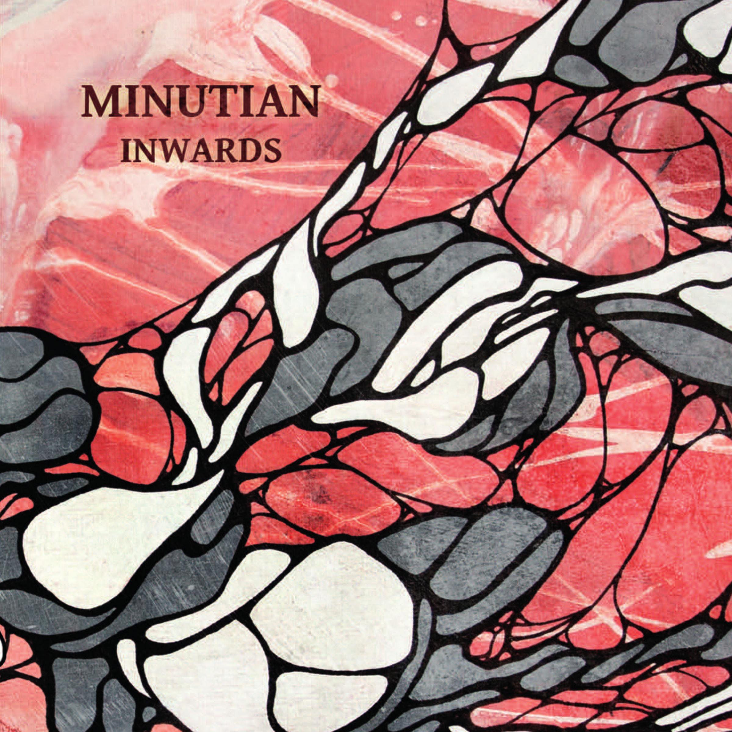 Minutian: Inwards