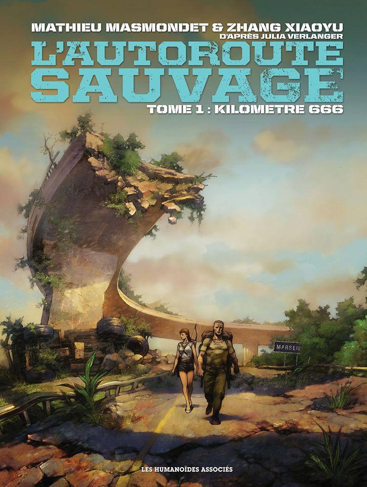 L'Autoroute sauvage, tome 1