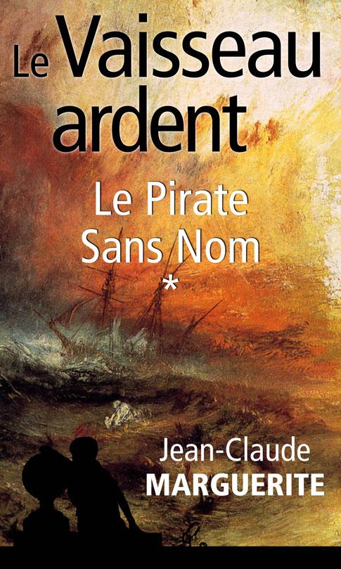 """""""Le Vaisseau Ardent"""", tome 1: """"Le Pirate Sans Nom"""""""