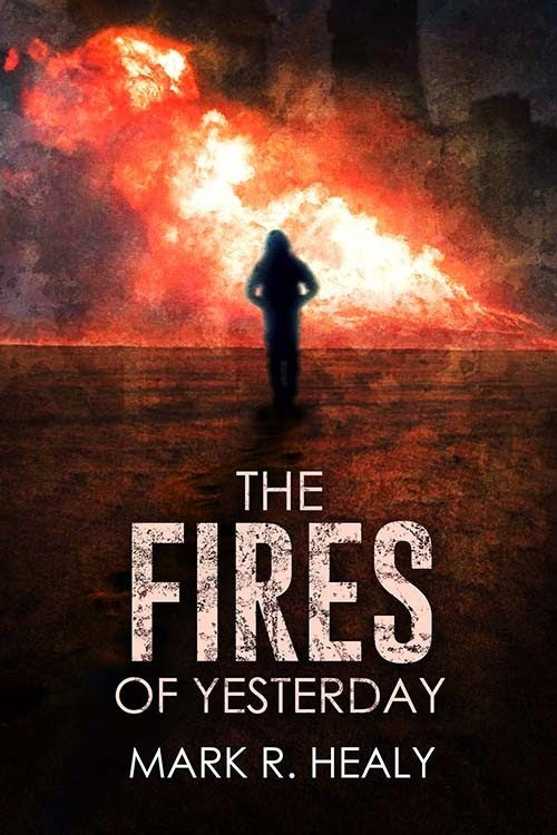 """""""The Fires of Yesterday"""", de Mark Healy"""