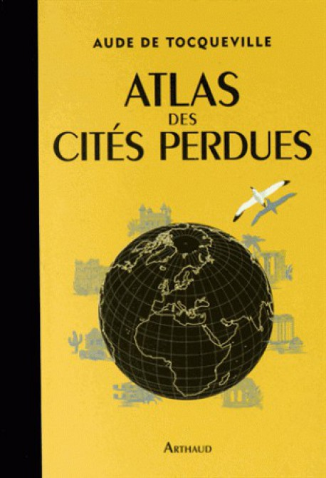 """""""Atlas des cités perdues"""", de Aude de Tocqueville"""