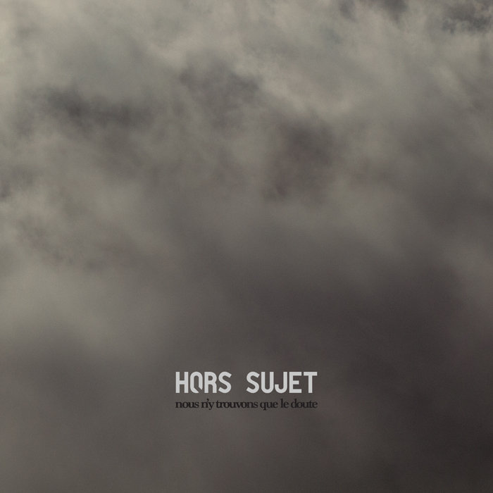 Hors Sujet: Nous n'y trouvons que le doute