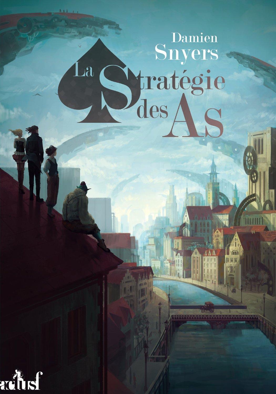 """""""La Stratégie des As"""", de Damien Snyers"""