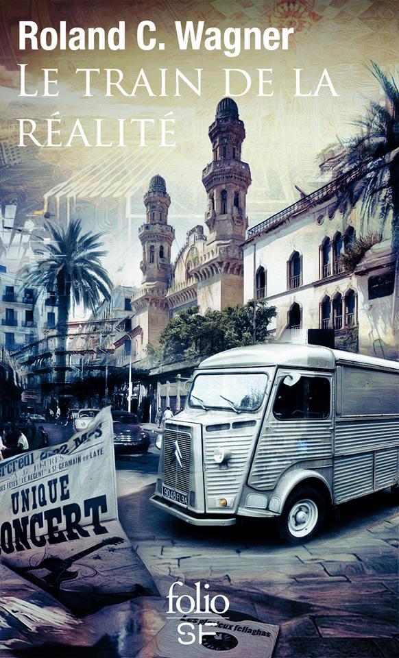 """""""Le train de la réalité"""", de Roland C. Wagner"""