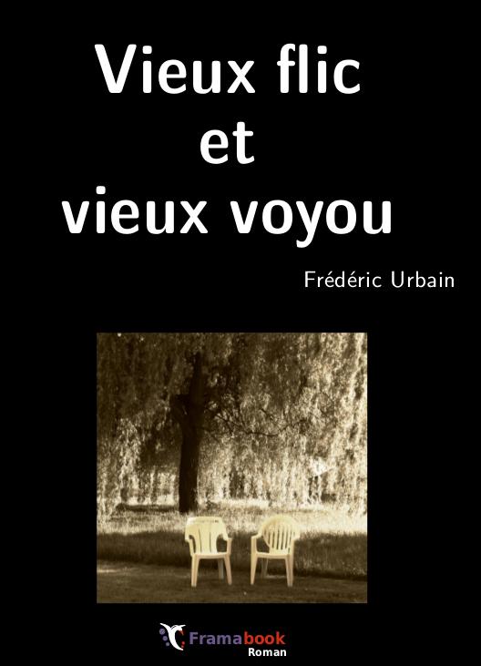 """""""Vieux flic et vieux voyou"""", de Frédéric Urbain"""