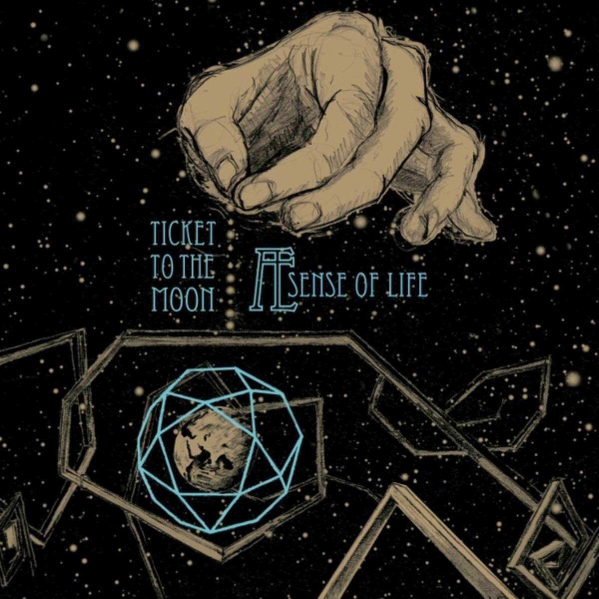 Ticket to the Moon: Æ Sense of Life