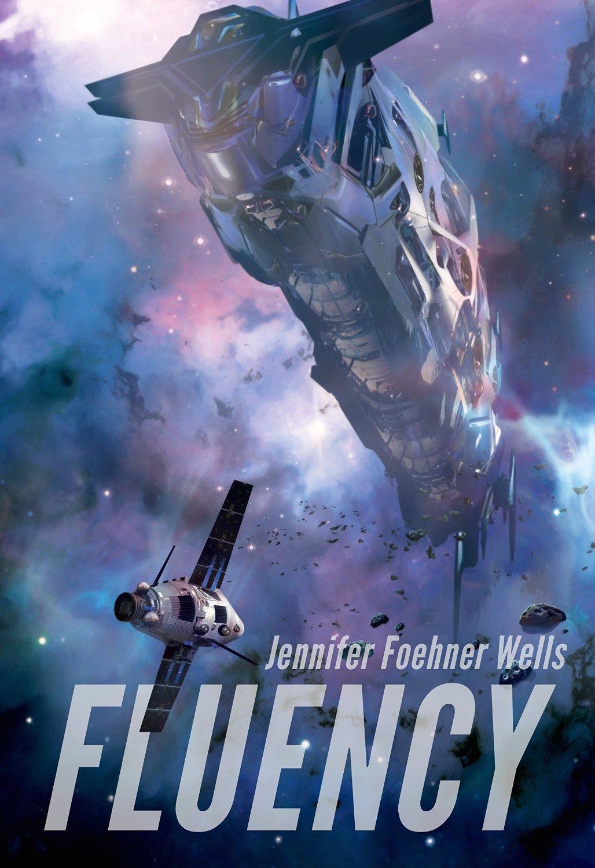 """Fluency"", de Jennifer Foehner Wells"