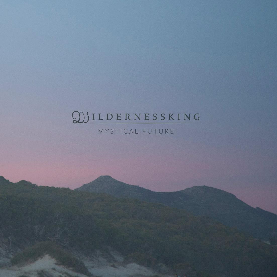 Wildernessking: Mystical Future