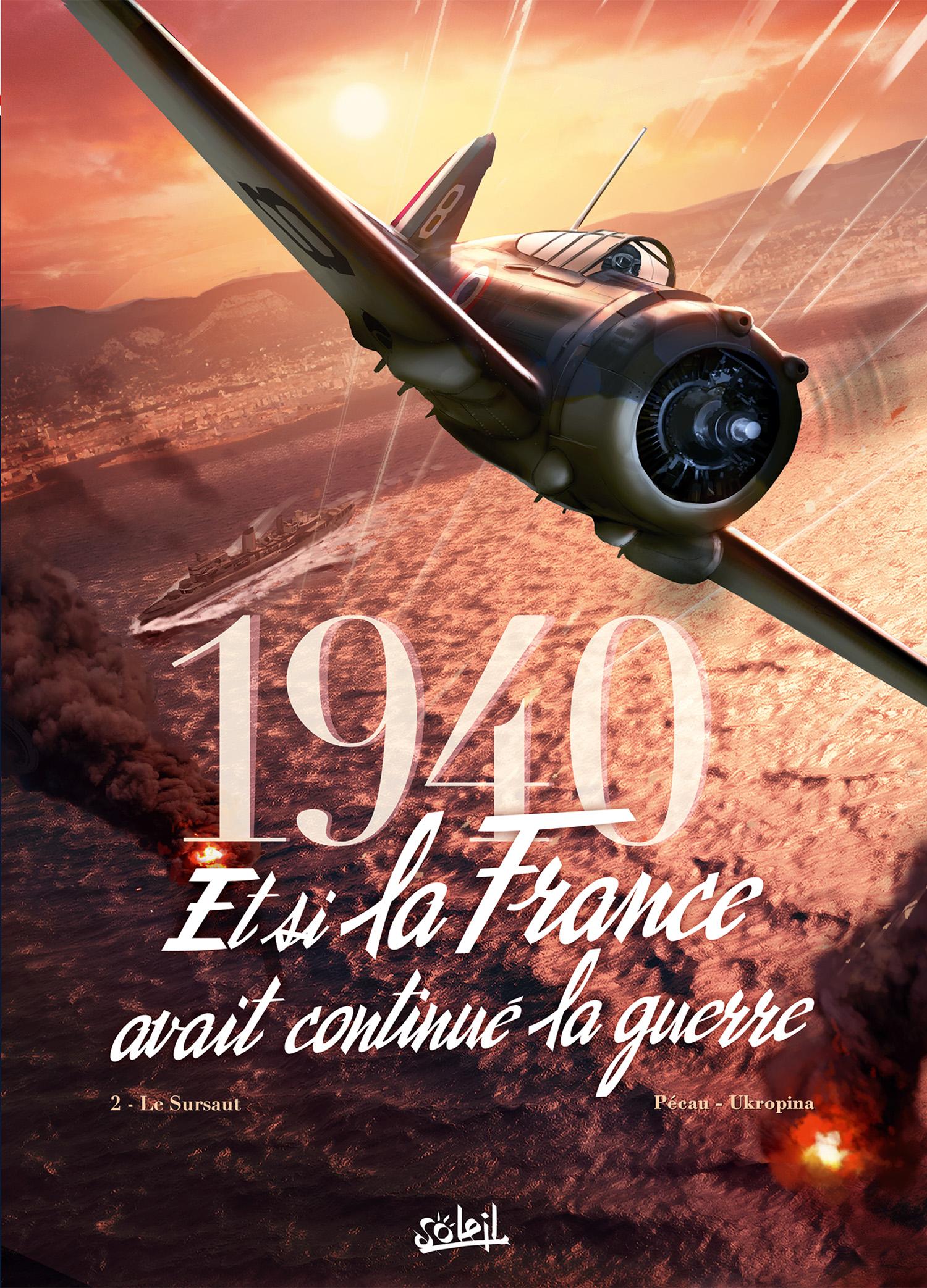 1940 – Et si la France avait continué la guerre?. tome 2