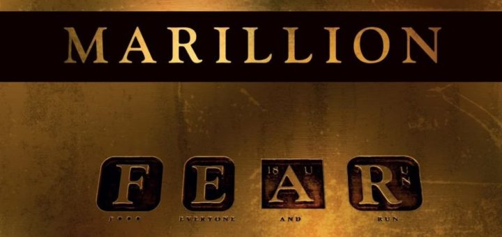 Marillion: F.E.A.R. (Fuck Everyone And Run)