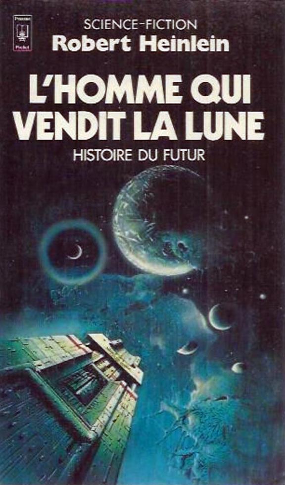 """""""L'homme qui vendit la Lune"""", de Robert Heinlein"""