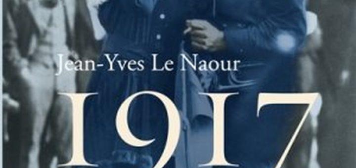 """""""1917"""", de Jean-Yves Le Naour"""