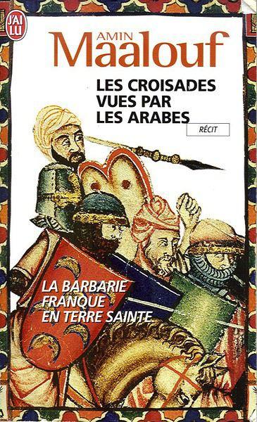 """""""Les croisades vues par les Arabes"""", d'Amin Maalouf"""