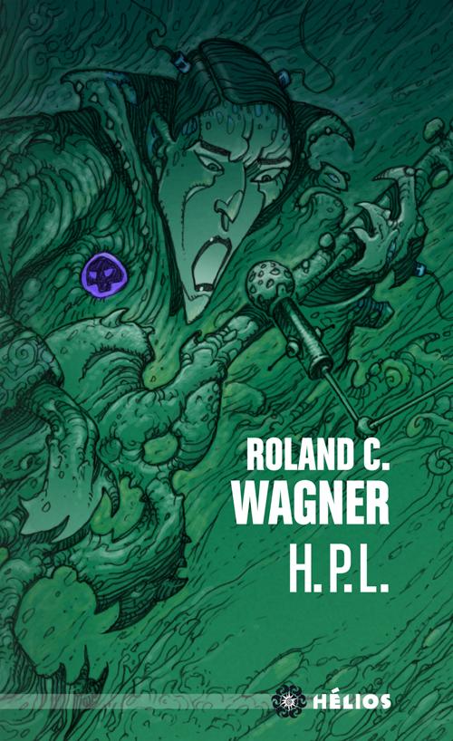 « H.P.L. » de Roland C. Wagner