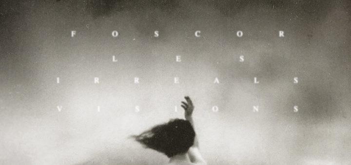 Foscor: Les Irreals Visions