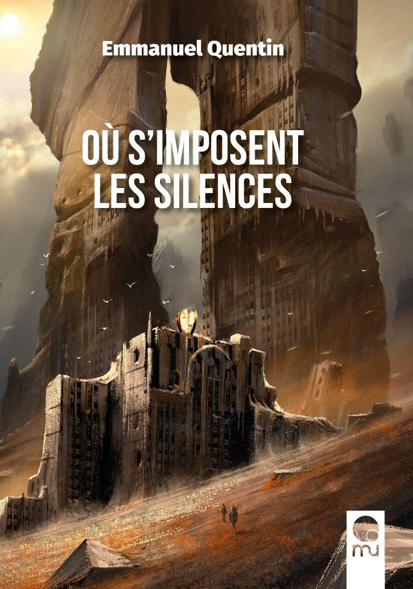 """""""Où s'imposent les silences"""", d'Emmanuel Quentin"""