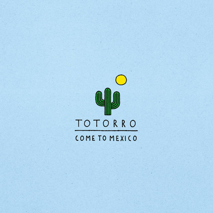 Totorro: Come to Mexico