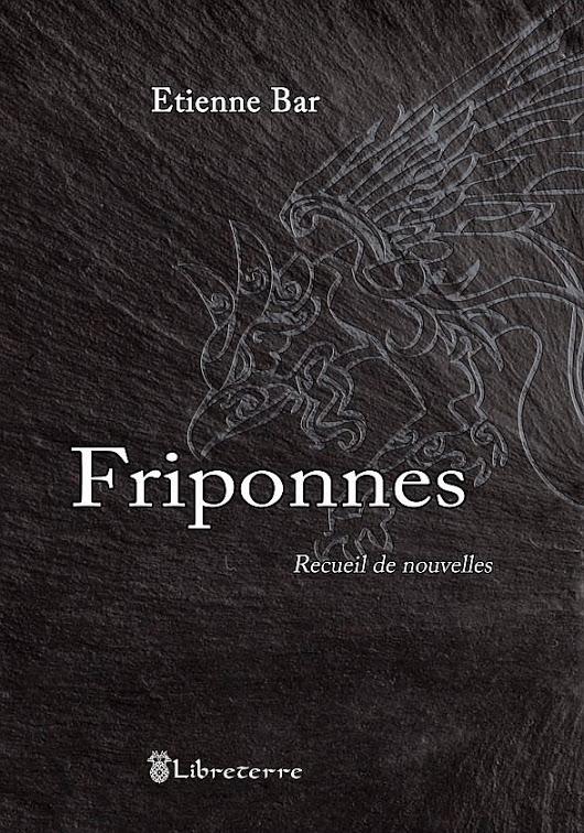 """""""Friponnes"""", d'Étienne Bar"""