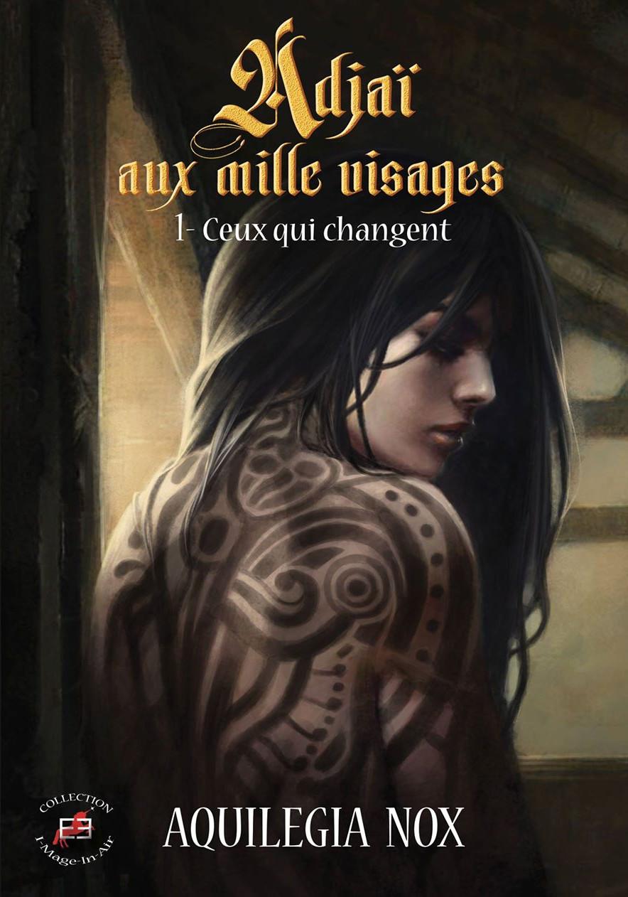 """""""Adjaï aux mille visages"""", d'Aquilegia Nox"""