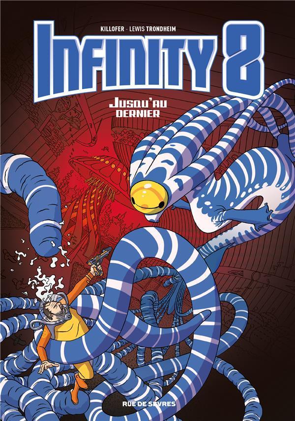Infinity 8, t. 8: Jusqu'au dernier