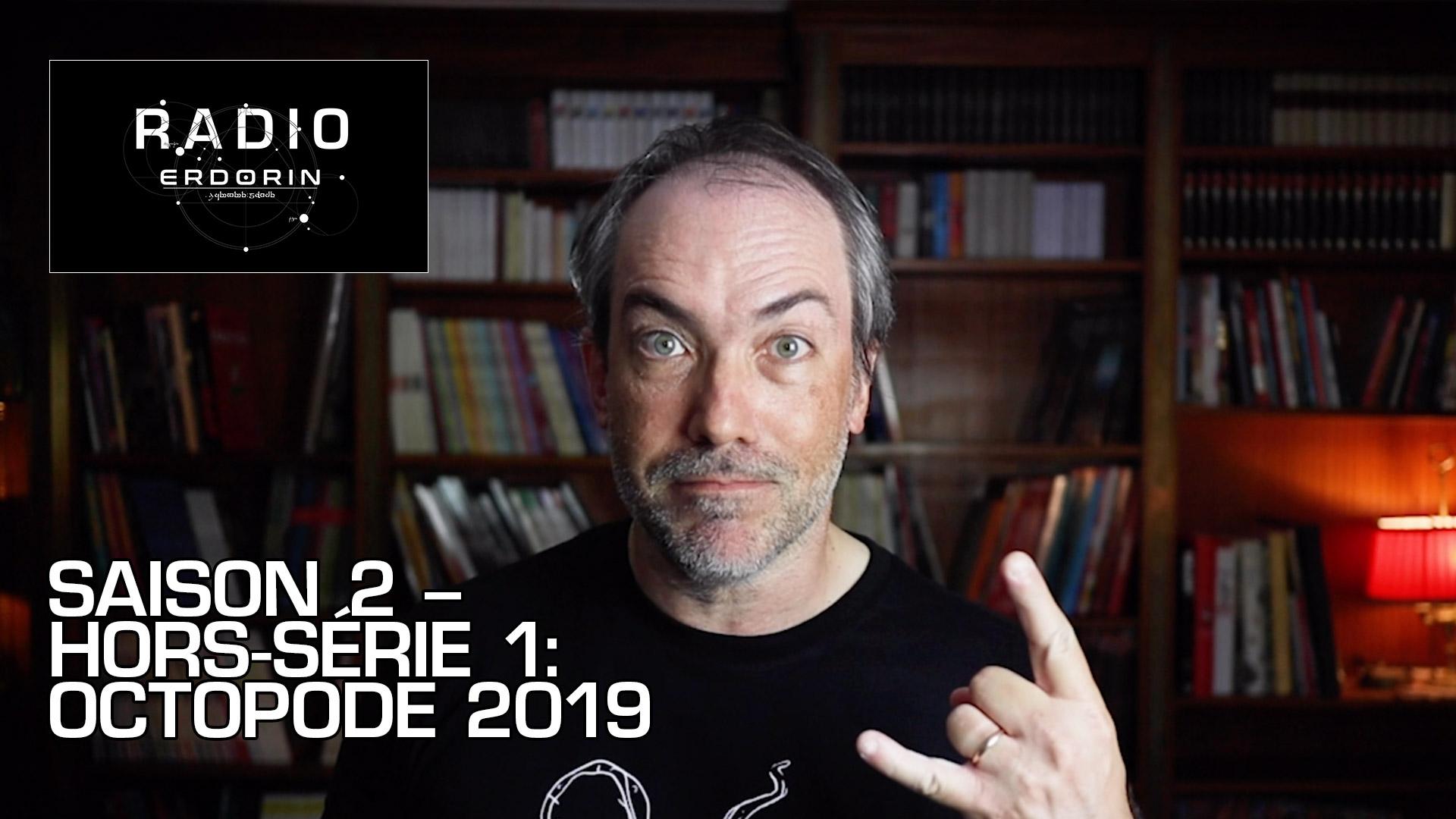Radio-Erdorin, S2HS1 – Octopode 2019