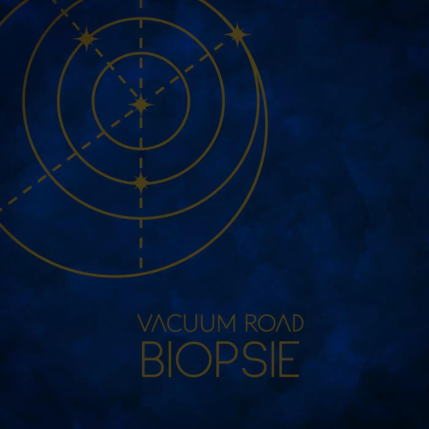 Vacuum Road: Biopsie