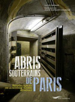 Abris souterrains de Paris, de Gilles Thomas et Diane Dufrasy-Couraud