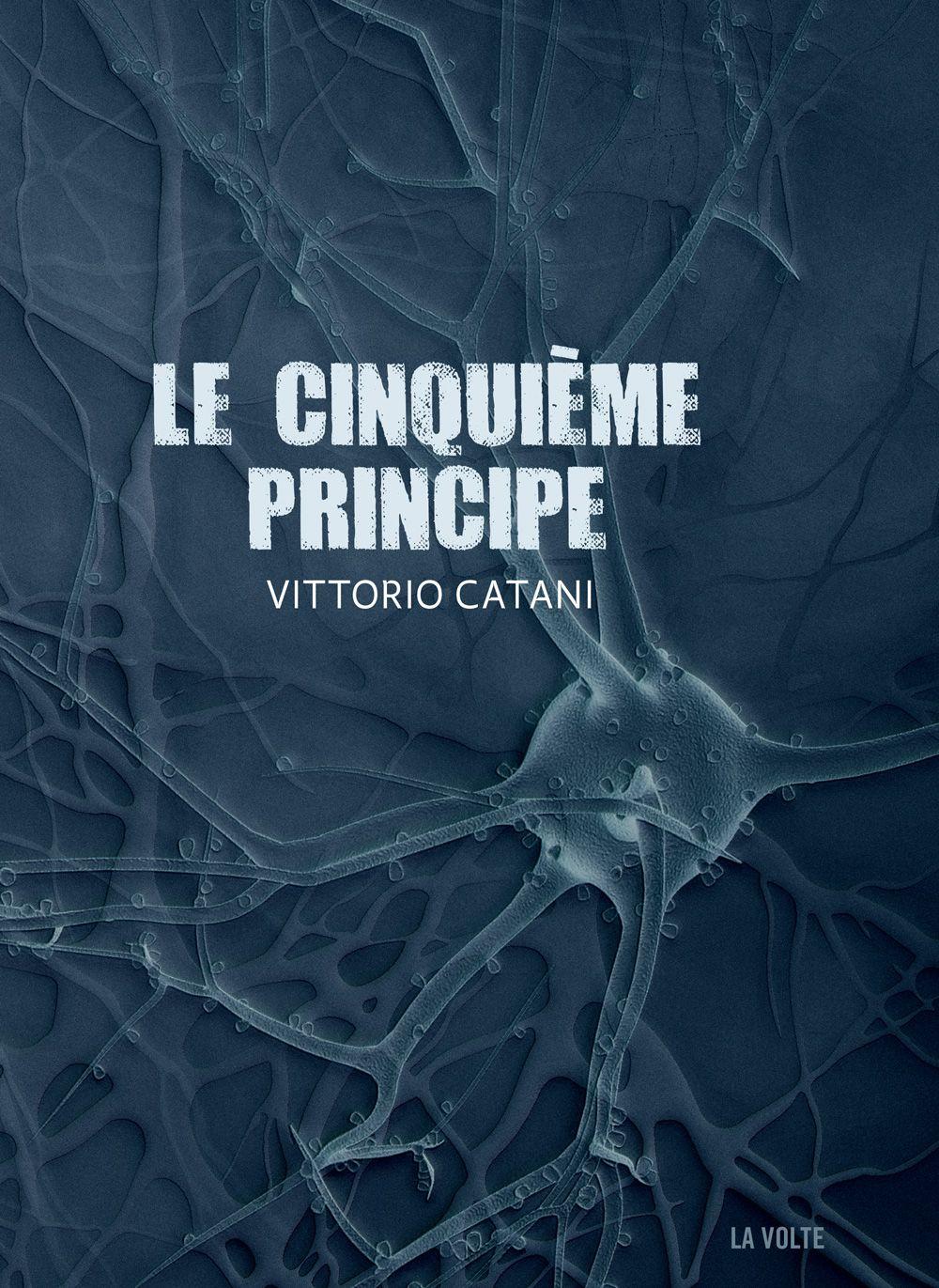 « Le Cinquième Principe », de Vittorio Catani