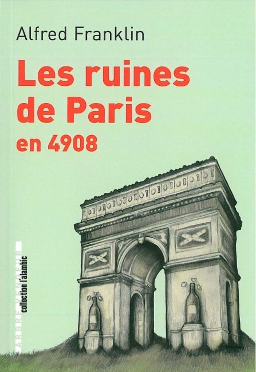 « Les Ruines de Paris en 4908 », d'Alfred Franklin