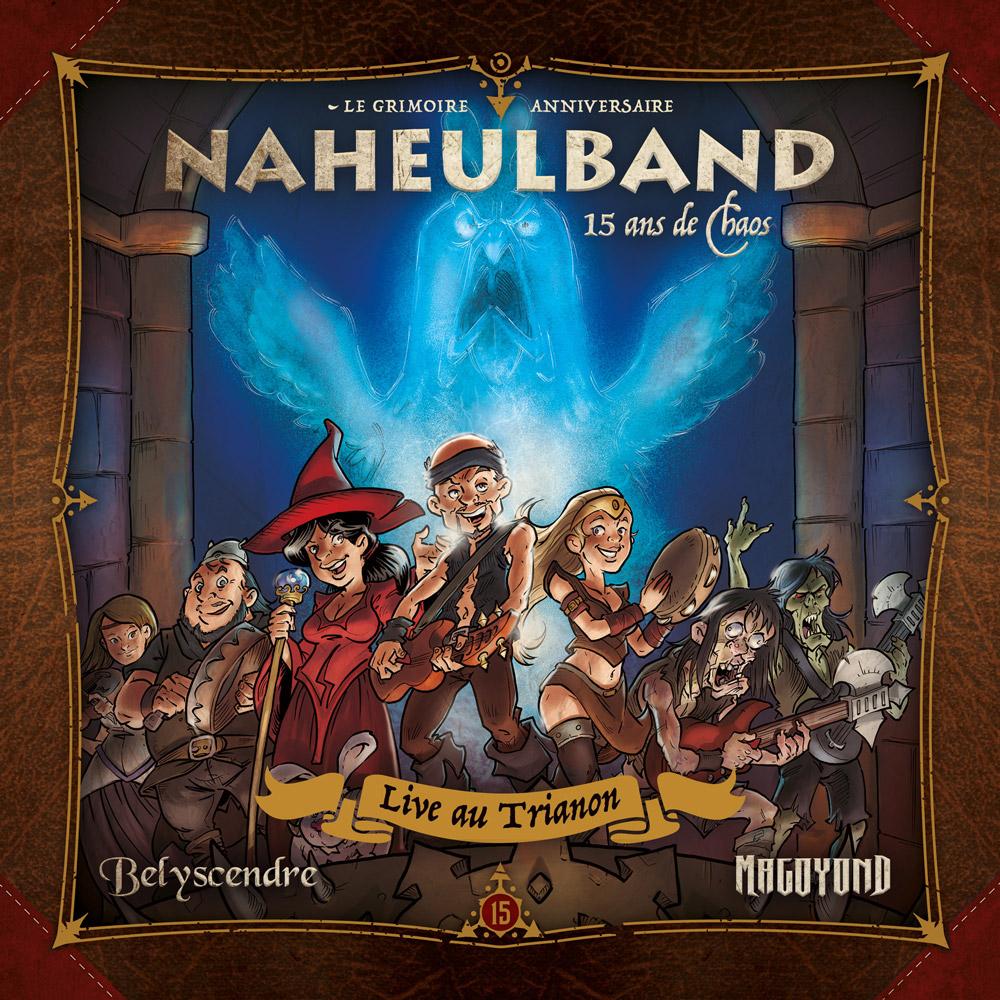 Naheulband: 15 Ans de Chaos (Live au Trianon)