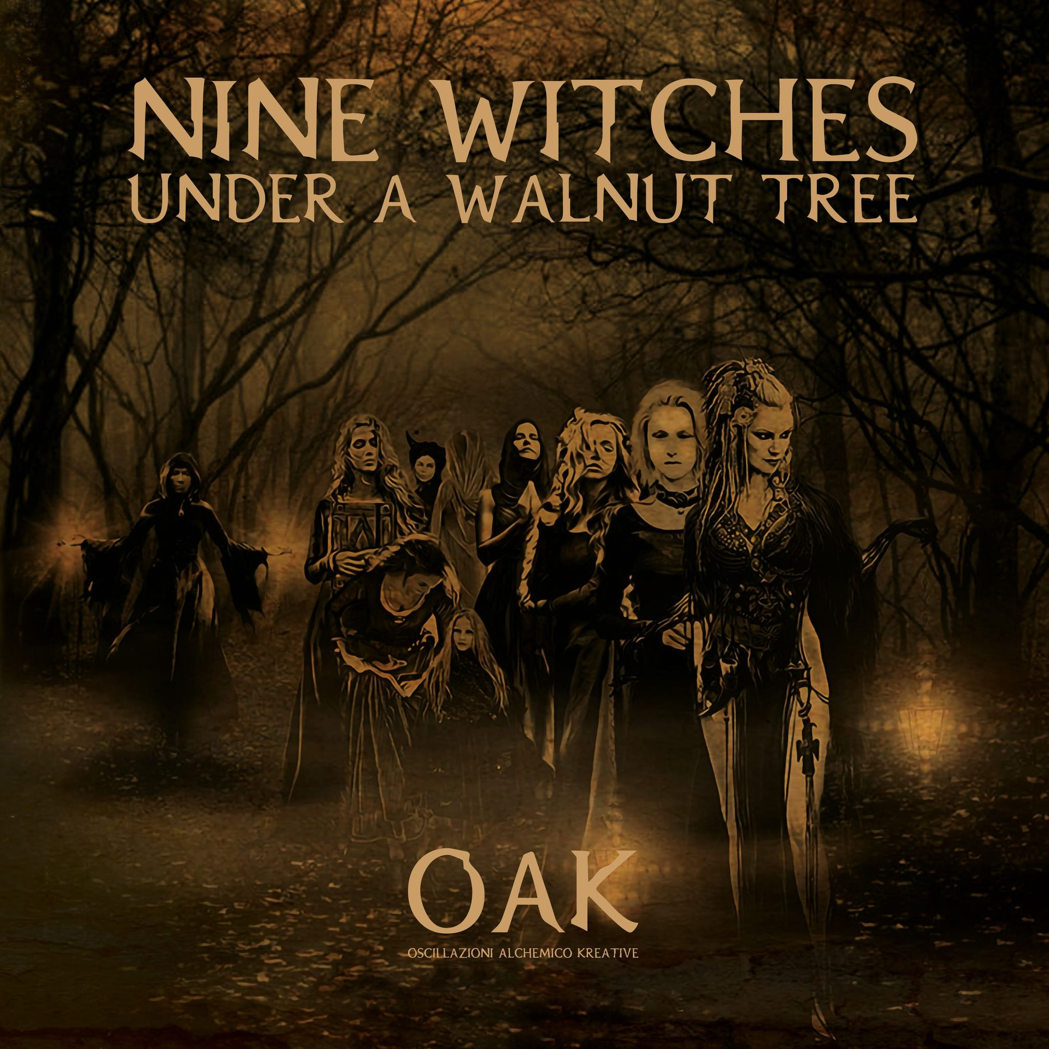 OAK: Nine Witches under a Walnut Tree