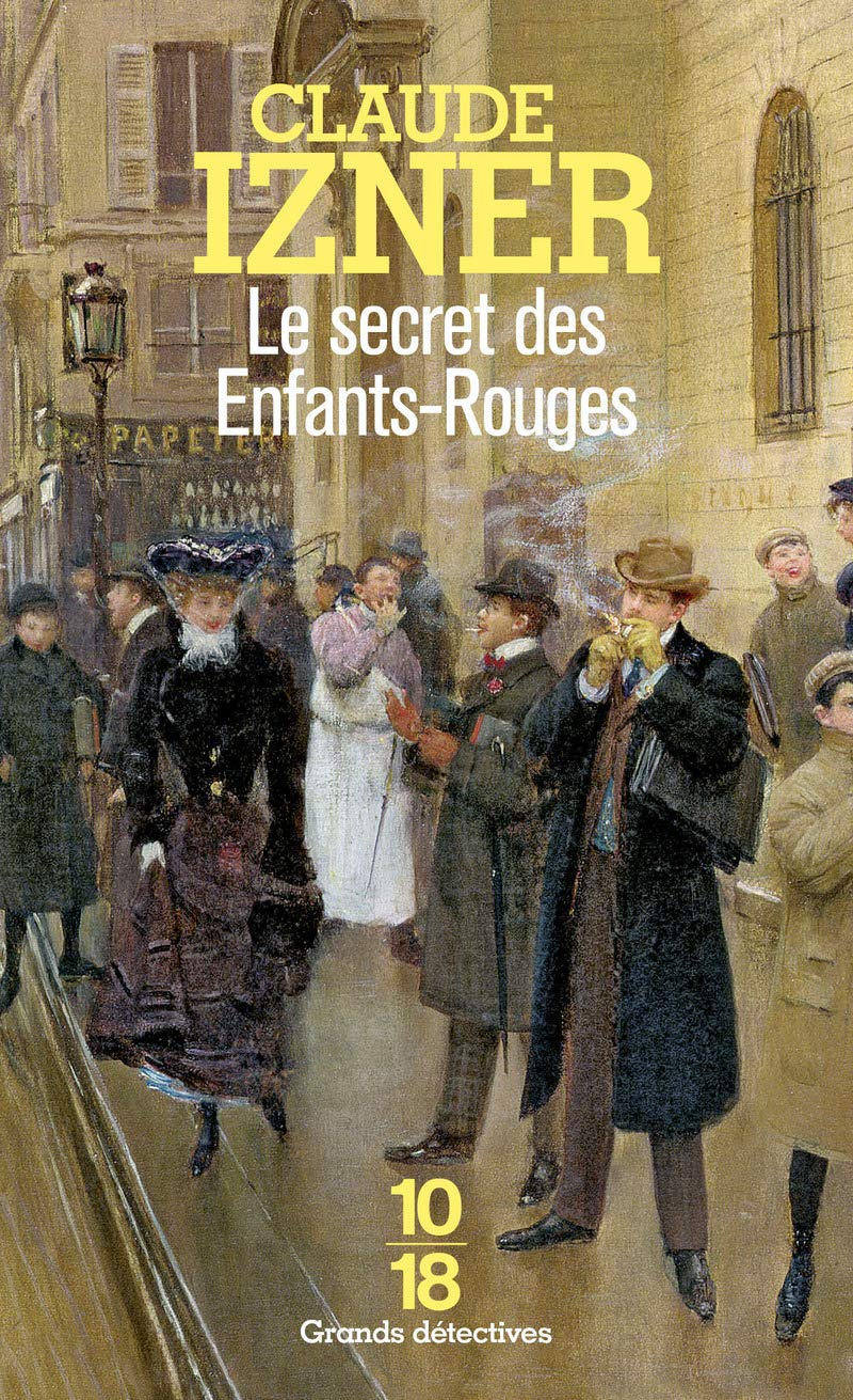 « Le secret des Enfants-Rouges », de Claude Izner