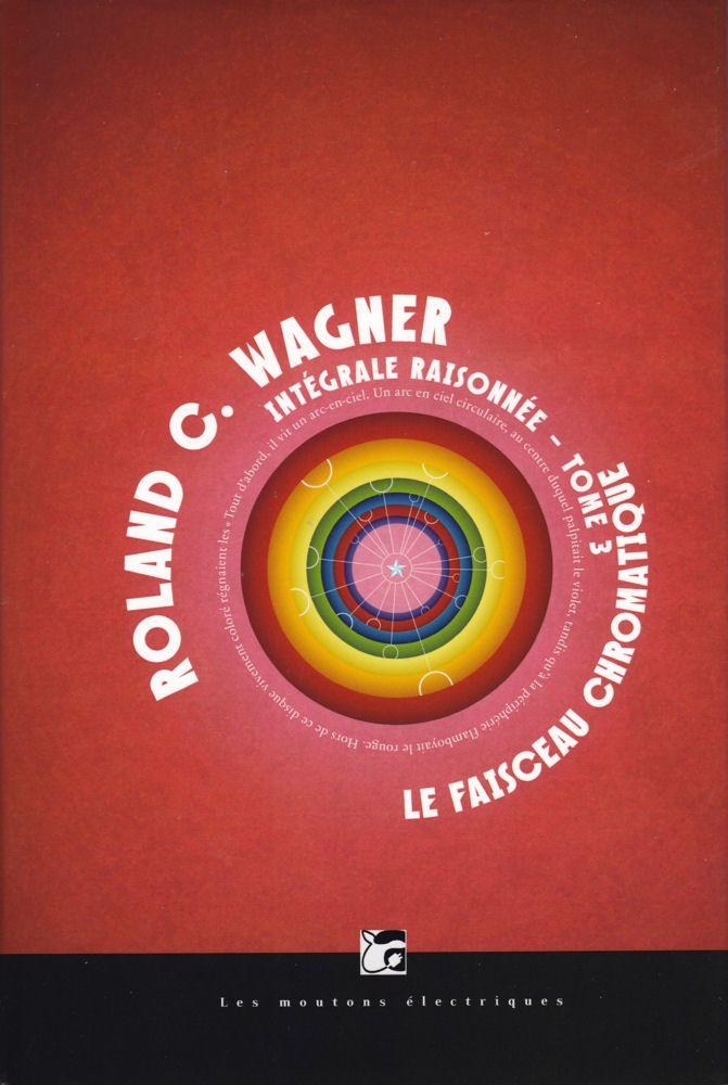 « Le Faisceau chromatique », de Roland C. Wagner