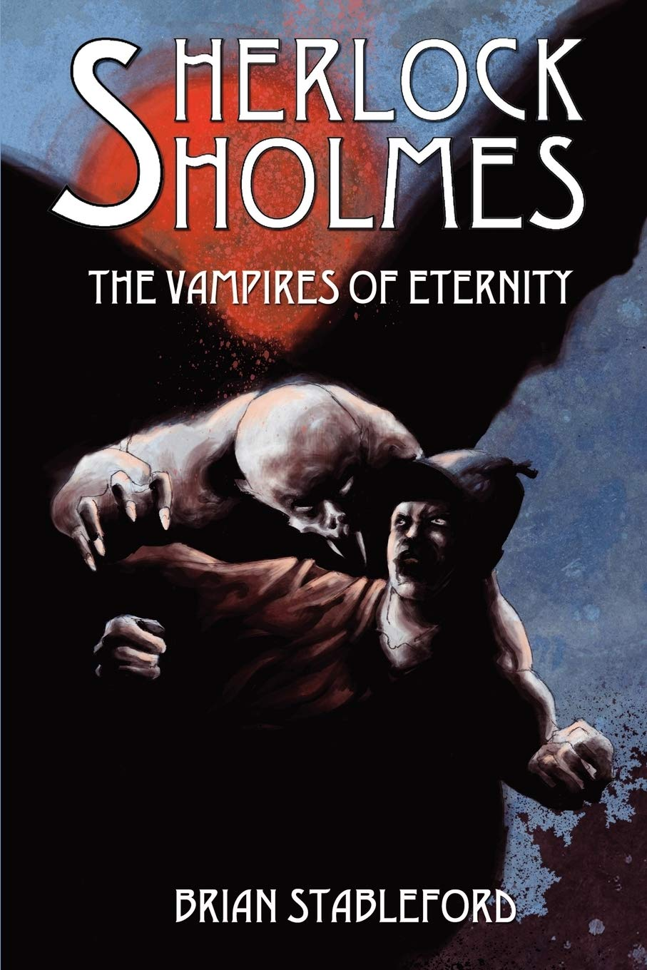 « Sherlock Holmes and the Vampires of Eternity », de Brian Stableford