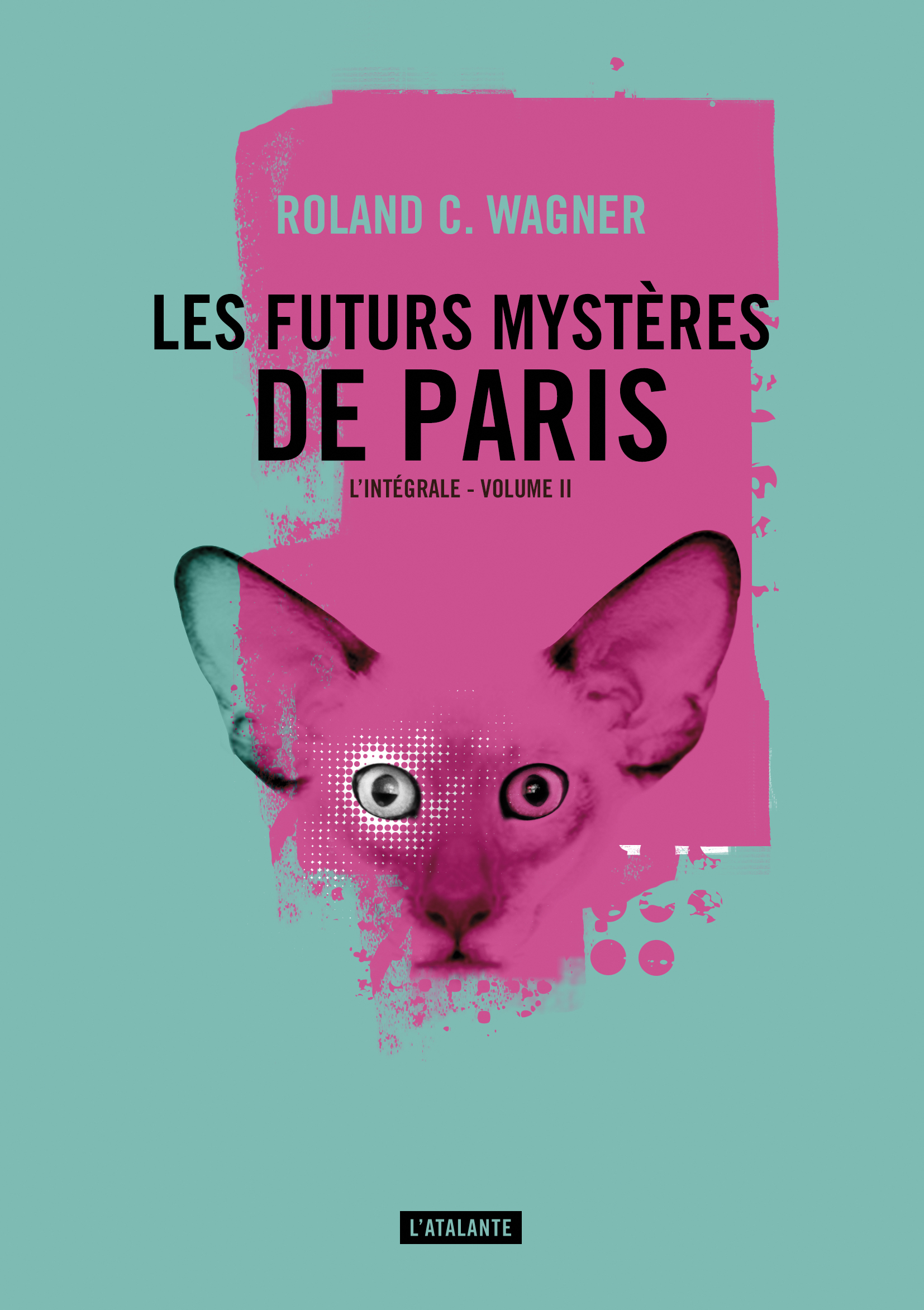 «Les Futurs Mystères de Paris», tome 2, de Roland C. Wagner